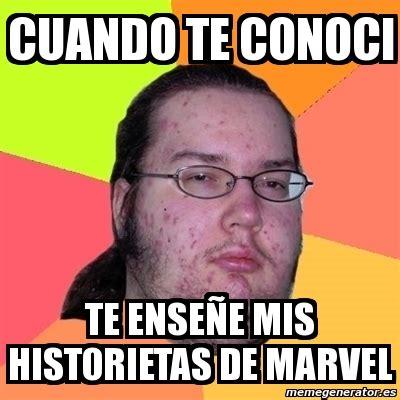 Meme Marvel - meme friki cuando te conoci te ense 241 e mis historietas de