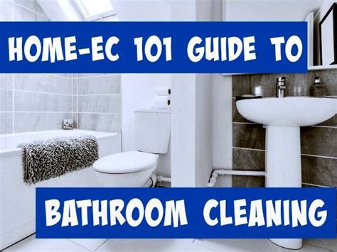 clean up bathroom cleaning the bathroom a home ec 101 guide home ec 101