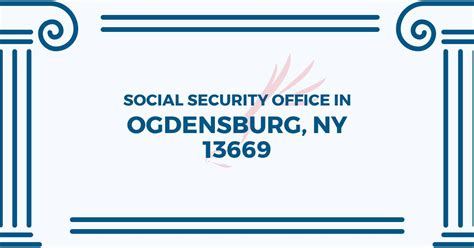 Social Security Office Business Hours by Social Security Office In Ogdensburg New York 13669 Get