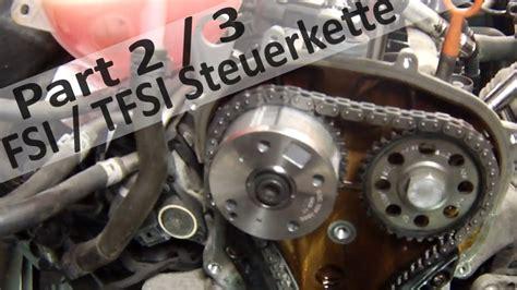 Audi A3 1 4 Tfsi Steuerkette by 1 4 1 6 Fsi Steuerkette Wechseln Teil 2 3 Vw
