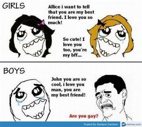 Funny Memes About Boys - best friends for boys and girls memes com