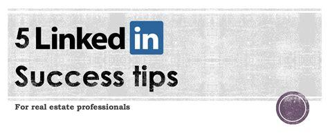 linkedin for real estate pros 5 success tips