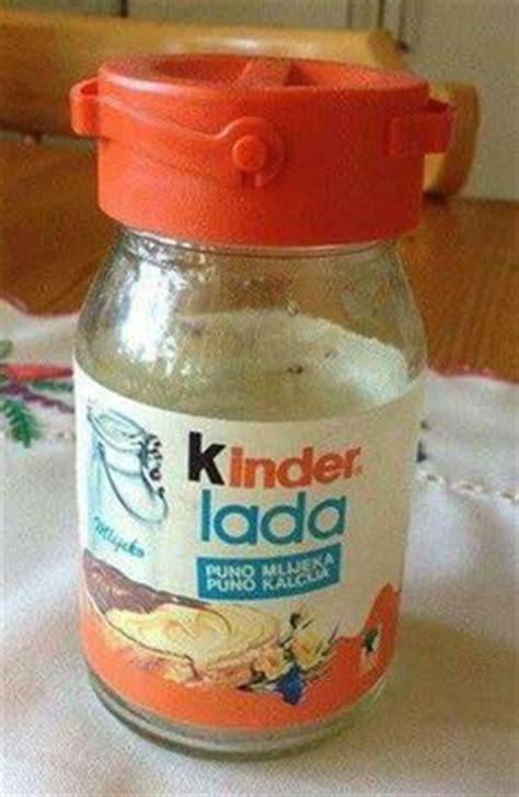 Kinder Lada 1000 Images About Ponekad Se Sjetim On