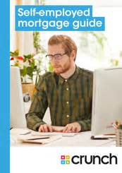 self employment mortgages self employed mortgage guide crunch