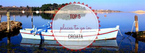 best places to go in croatia for top 5 places to go in croatia big world tours