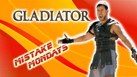 gladiator film errors gladiator 2000 movie mistakes youtube