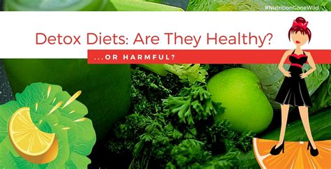 Detox Diets Do They Work by Nutrition