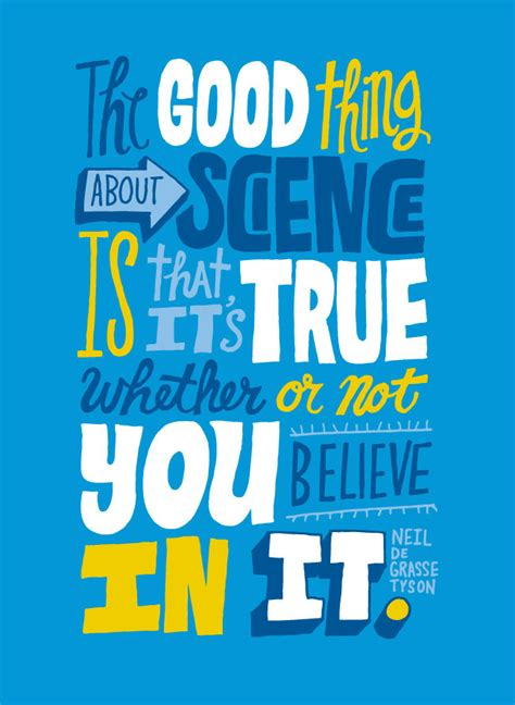 Science Quotes The Thing About Science Is That It S True Whether Or