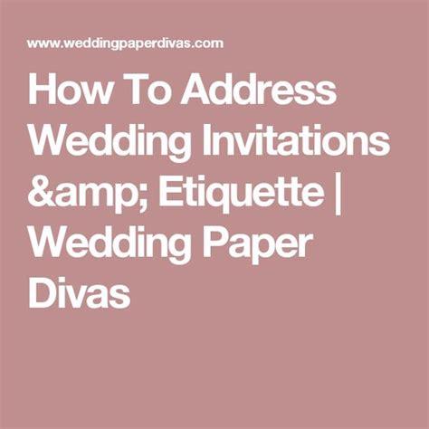 Wedding Paper Divas Addressing Invitations by How To Address Wedding Invitations Etiquette Wedding