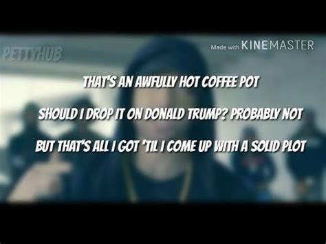 eminem xl freestyle lyrics eminem trump freestyle lyrics youtube