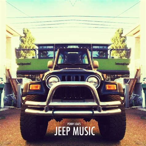 Jeep Song Pennyloafs Jeep New Song Djbooth