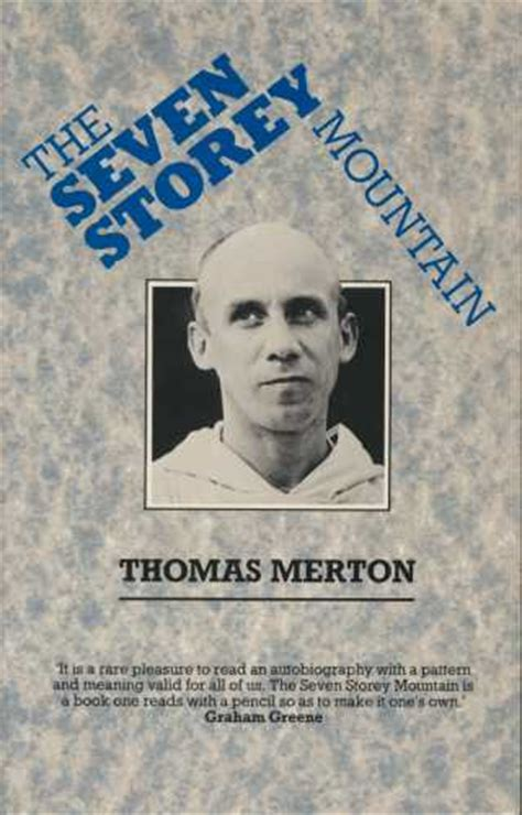 A Book Review Of Thomas Merton S The Seven Storey Mountain