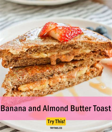 Krimu Banana Toast Almond 20 best breakfast for weight loss food tips trythis