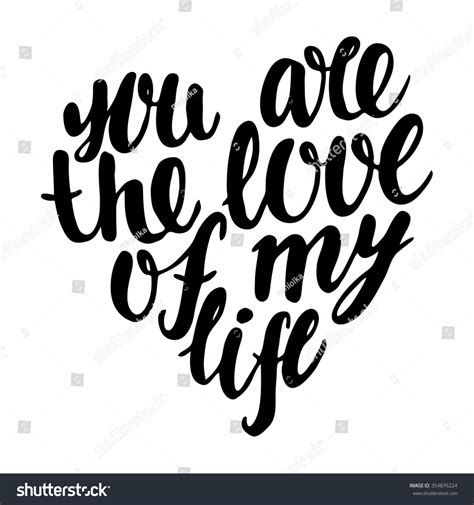 design is my life you love my life hand drawn stock vector 354876224