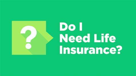 do i need life insurance to buy a house do i need life insurance