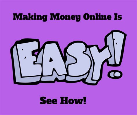 Making Money Online Easy - make money on internet easy how to make big money online