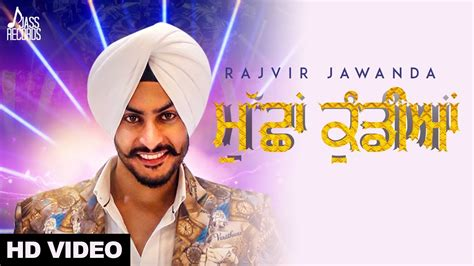 full hd video latest punjabi songs muchha kundiyan rajvir jawanda full hd new punjabi