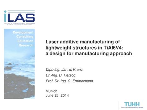 design for manufacturing slideshare laser additive manufacturing of lightweight structures in
