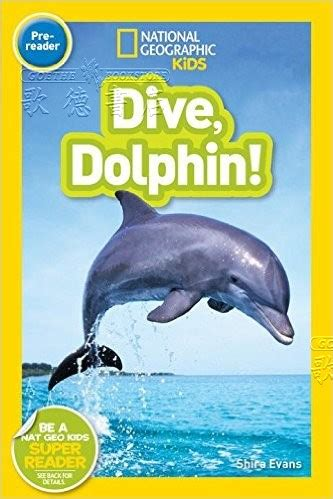 national geographic kids readers 1426326815 national geographic kids national geographic readers dive dolphin 全新正版產品 歌德英文書店