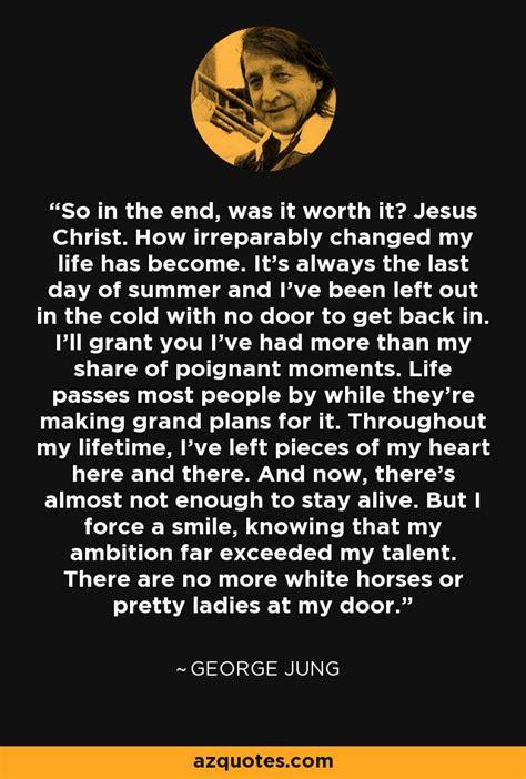 george jung quote       worth  jesus christ