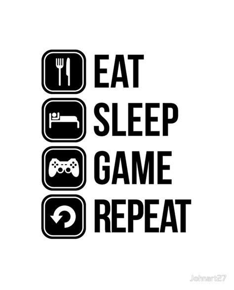 Eat Sleep quot eat sleep repeat quot metal prints by johnart27 redbubble