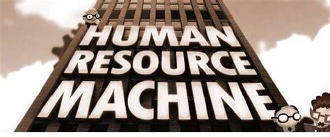 human resource machine free download human resource machine free download v1 0 28530 171 igggames