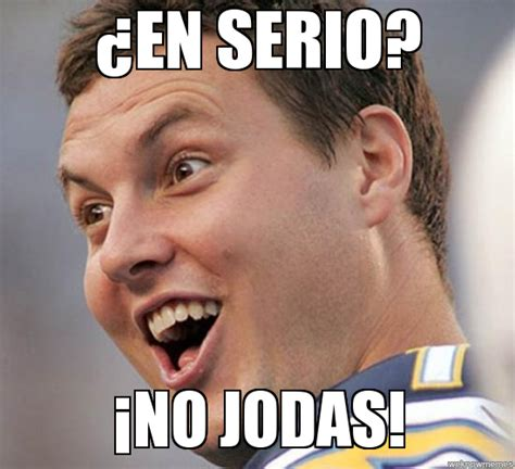 Meme Makr - phillip rivers funny face 191 en serio 161 no jodas