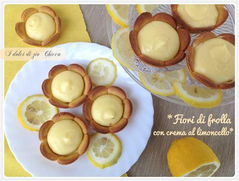 fior di frolla fiori di frolla con crema al limoncello i dolci di zia