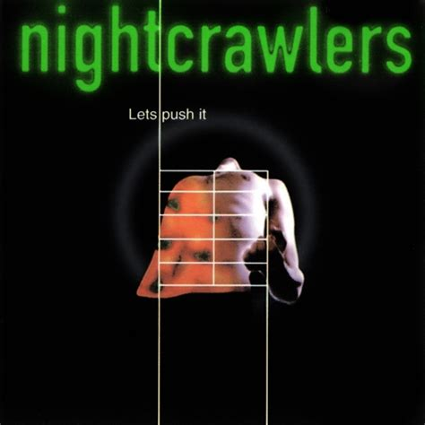 keep pushing on house music nightcrawlers let s push it listen watch download and discover music for