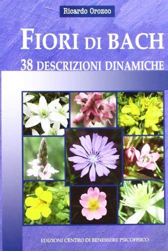 terapia con i fiori di bach terapia con i fiori di bach mente corpo e spirito