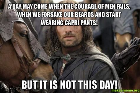 day by day come what may day by day a day may come when the courage of men fails when we
