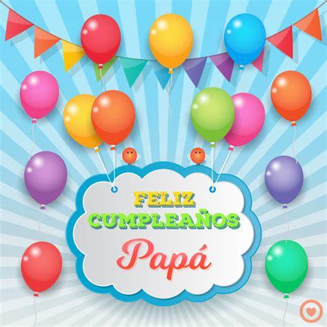 imagenes happy birthday papa bonita imagen de feliz cumplea 241 os pap 225