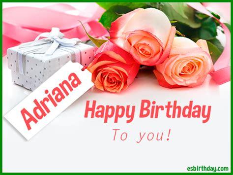 imagenes de happy birthday adriana happy birthday adriana happy birthday images for name