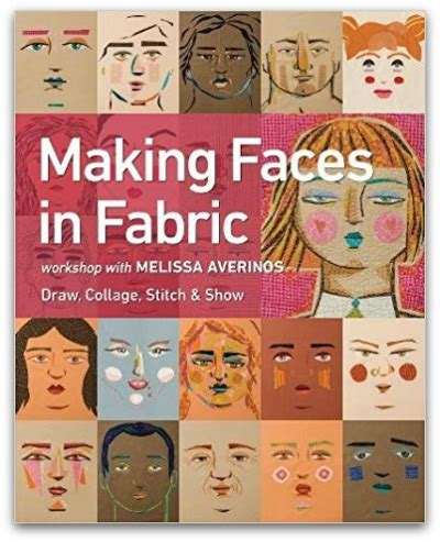 faces in fabric workshop with averinos draw collage stitch show books 5 fantastic craft books from 2017 whileshenaps