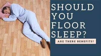 should you sleep on the floor instead of a bed or mattress