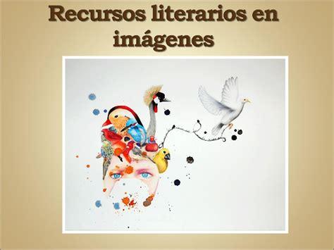 imagenes recursos literarios los recursos literarios en im 225 genes