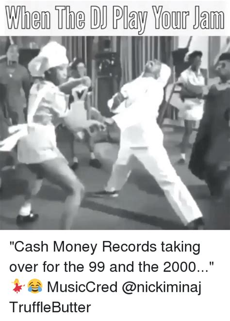 Cash Money Meme - whenthedjplayyourlam gis cash money records taking over