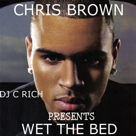 chris brown wet the bed mp3 new songs wet the bed hosted by c rich follow me on