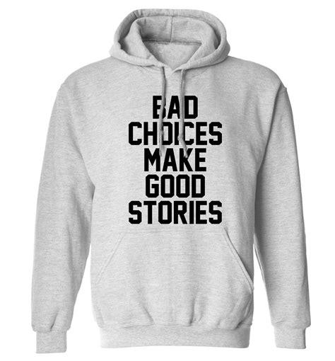 Hoodie Vodka Sweater Vodka Bad Vodka bad decisions make stories hoodie hoody quote slogan yolo festival vodka