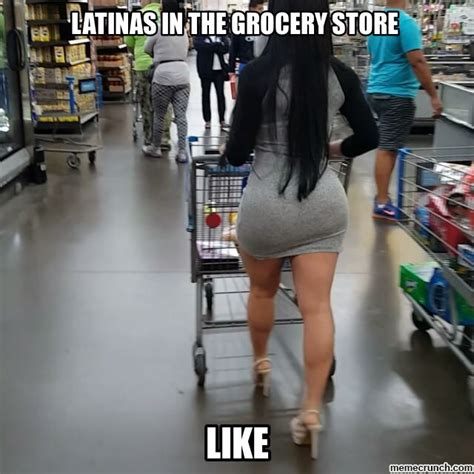 Grocery Store Meme - latinas in the grocery store