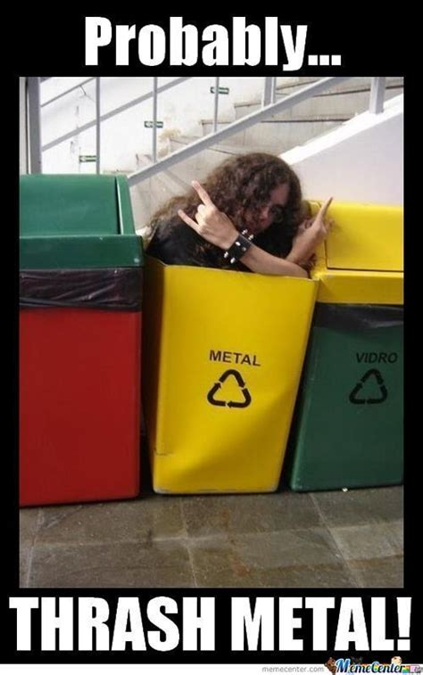 Funny Metal Memes - recycle memes best collection of funny recycle pictures