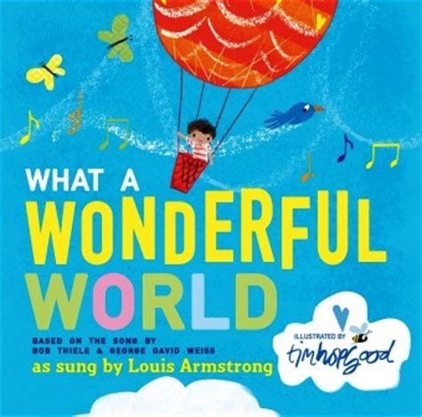 what a wonderful world what a wonderful world an illustrated song sing books
