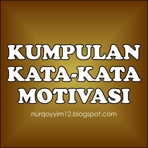 kata kata motivasi lengkap halaman imajinasi