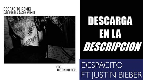 Download Mp3 Despacito Ft Justin Bieber | justin bieber despacito mp3 descargar youtube