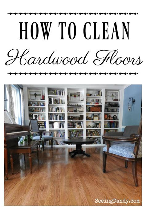 how to clean hardwood floors how to clean hardwood floors using only water seeing dandy