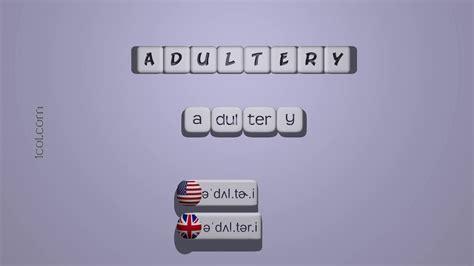 adultery pronunciation american british australian