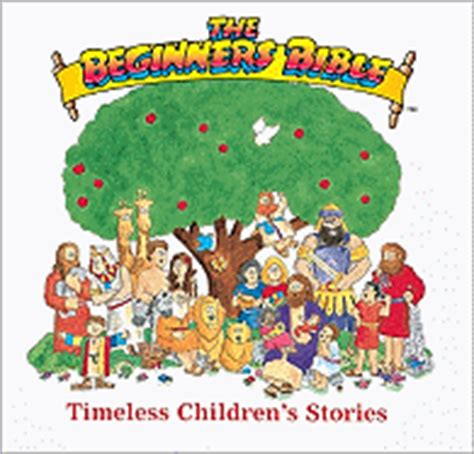 the beginner s gospel story bible books the beginner s bible timeless children s stories book by
