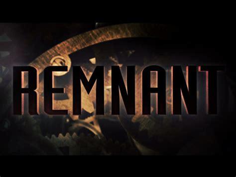 the remnant on the remnant by john strangeway kickstarter