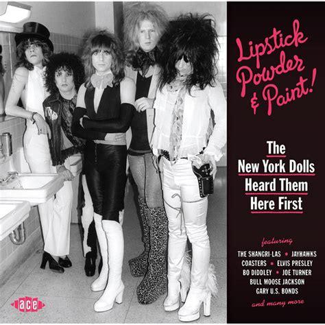 Weekend Roundup Lipstick Powder N Paint 3 by ニューヨーク ドールズが影響を受けカヴァーした曲の原曲を収録したコンピ盤が発売に Amass