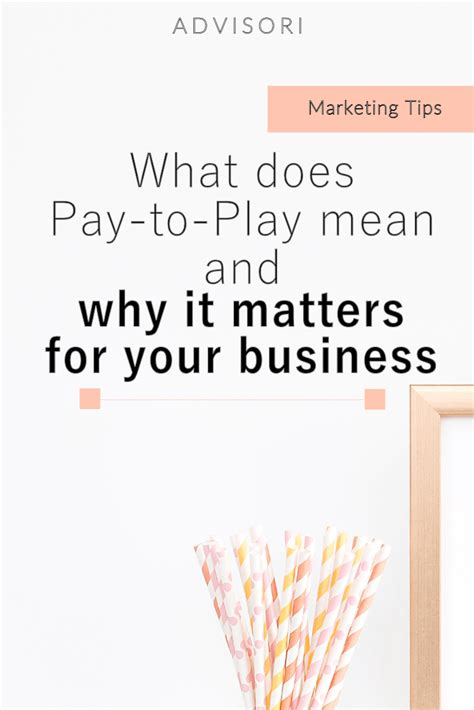 your business and company matters today what does pay to play mean and why it matters to your